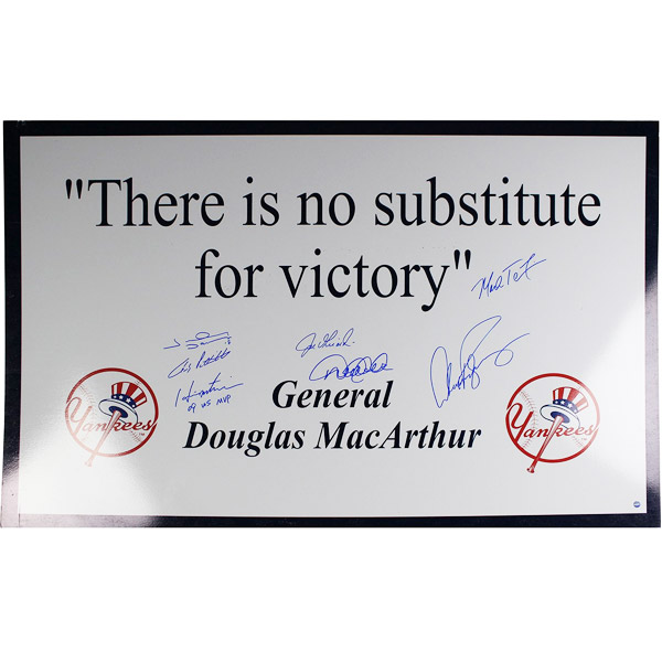 "Hideki Matsui, Johnny Damon, Joe Girardi, Alex Rodriguez, Mark Teixeira, Derek Jeter and Andy Pettitte Signed Douglas McArthur ""There's No Substitute For Victory"" 24x36 Replica Sign"