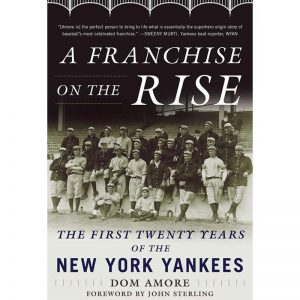 Franchise on the Rise: The First 20 Years of the New York Yankees