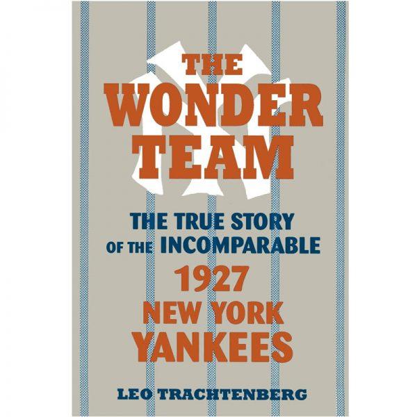 The Wonder Team 1927 New York Yankees book cover